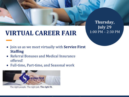 VIRTUAL CAREER FAIR 7/29/2021 - 1:00 - 2:30PM - Join Us! Service First Staffing