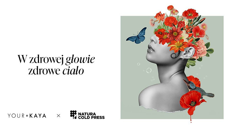 W zdrowej głowie zdrowe ciało: Your KAYA x Natura Cold Press
