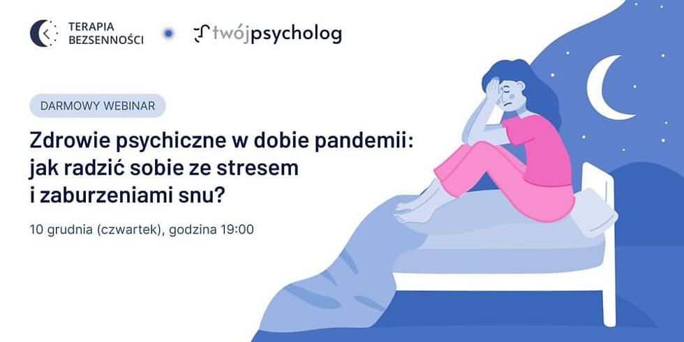 Zdrowie psychiczne w dobie pandemii: jak radzić sobie ze stresem i zaburzeniami snu?