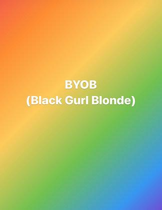 BYOB BLACK GURL BLONDE