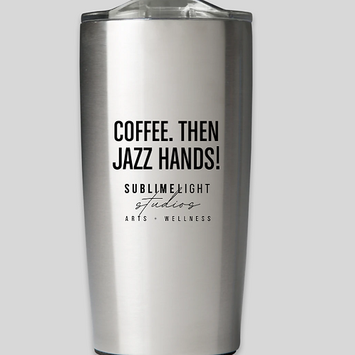 """COFFEE. THEN JAZZ HANDS!"" Hot or Cold 20 oz. Himalayan Stainless Steel Tumbler"
