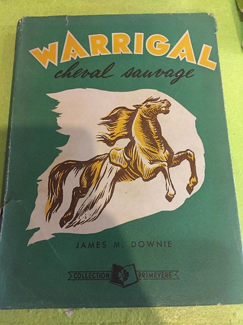 Warrigal cheval sauvage (Edition Ancienne)