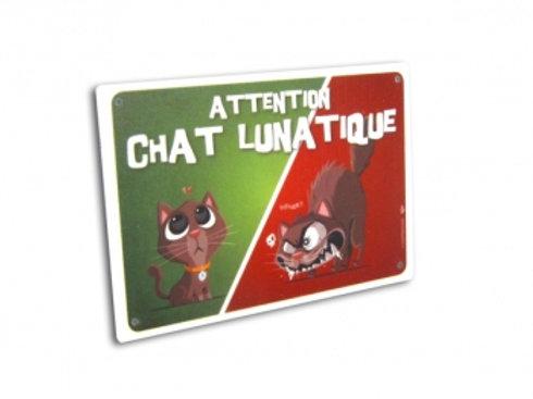 Panneau Attention Chat Lunatique