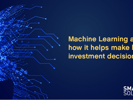 Machine Learning and how it helps make better investment decisions