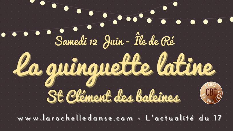 LA GUINGUETTE LATINE - FAIT LA JAVA DES BALEINES À ST CLEMENT - ÎLE DE RÉ - SALSA - BACHATA...