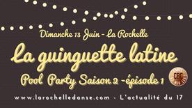 La Guinguette Latine - Pool Party Saison 2 épisode 1