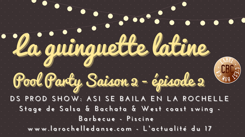 La Guinguette Latine - Pool Party Saison 2 épisode 2
