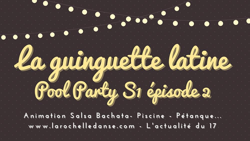 La guinguette latine - Cours de danses latines la rochelle - pool party