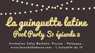 La Guinguette Latine - Pool party Saison 1 épisode 2