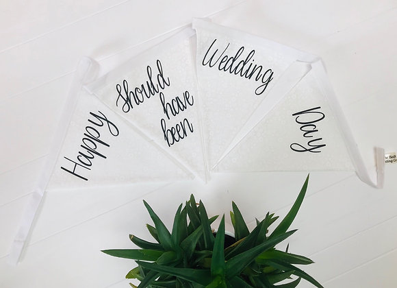 White Happy 'should have been' Wedding Day banner