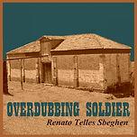 OVERDUBBING SOLDIER_Cover Art.jpg