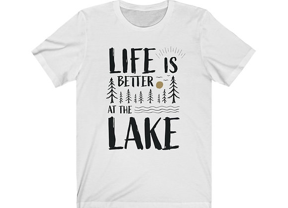 Life is Better at the Lake Unisex Tee