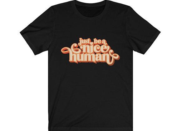 Be a Nice Human Unisex Tee