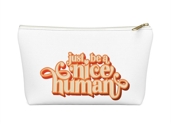 Be a Nice Human Accessory Pouch