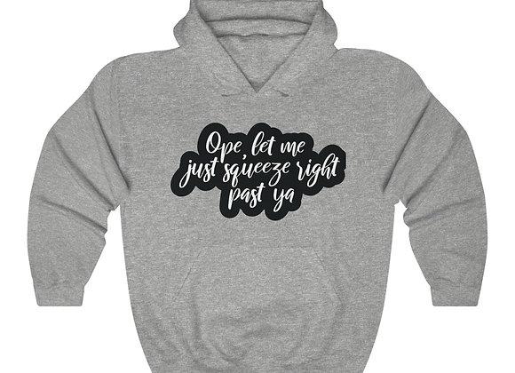 Squeeze Past Ya Unisex Hooded Sweatshirt