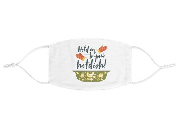 Hold On to Your Hotdish - Facemask