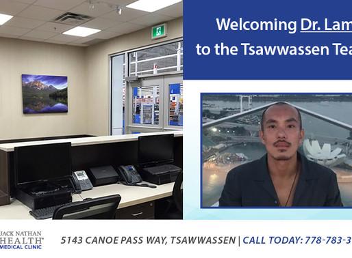 Welcoming Dr. Lam to the Tsawwassen Team!