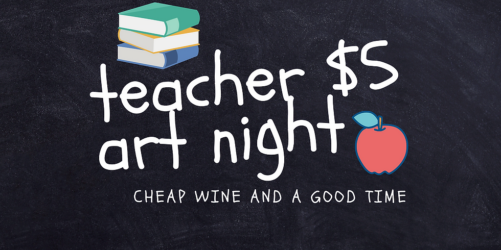 Teacher $5 Art Night