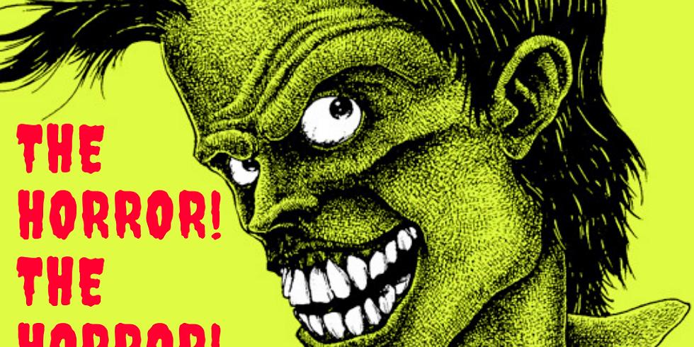 The Horror!  The Horror!  A Halloween Show