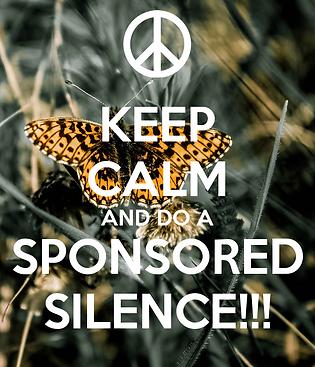 keep-calm-and-do-a-sponsored-silence.jpg
