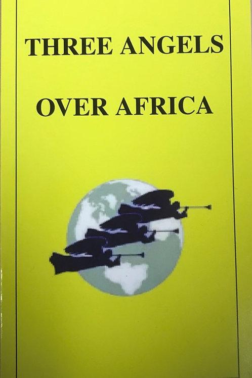 """Three Angel's Over Africa"""