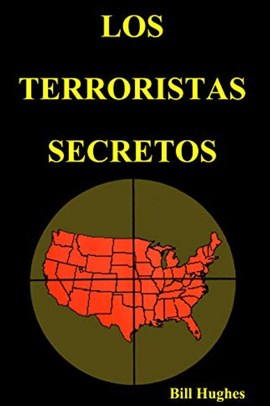 Los Terroristas Secretos (Spanish Edition)