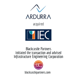 Blackcastle Partners Deal Announcement: Infrastructure Engineering Corporation (IEC) was acquired by Ardurra Group.