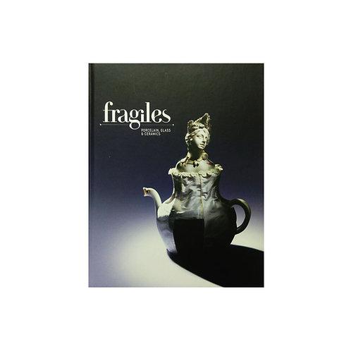 Fragiles: Porcelain, Glass & Ceramics
