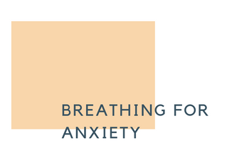 Breathing for stress and anxiety