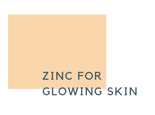 Zinc for glowing skin