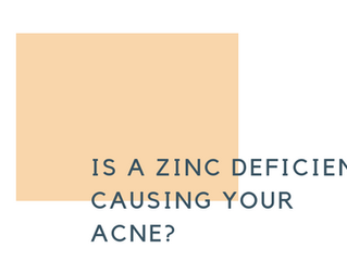 Is a zinc deficiency causing your acne?