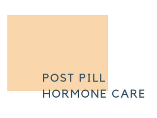 Post Pill Hormone Care