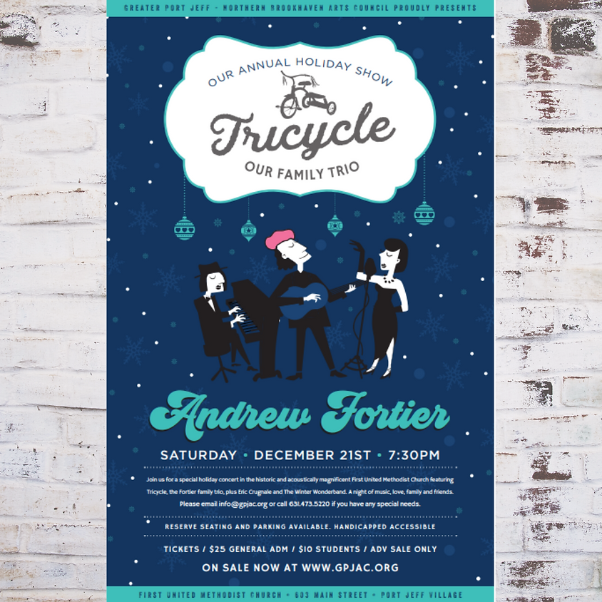 Andrew Fortier and Tricycle: Our Annual Holiday Show