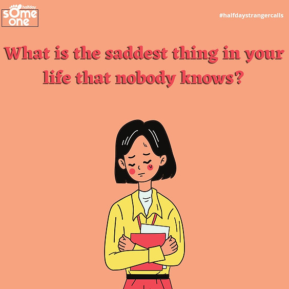 What is the saddest thing about your life that nobody knows?
