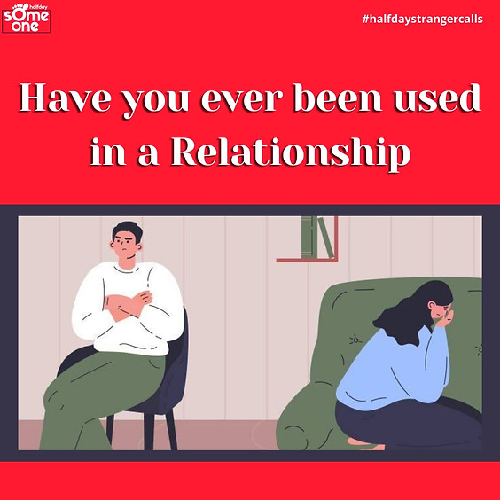 Have you ever been used in a relationship?