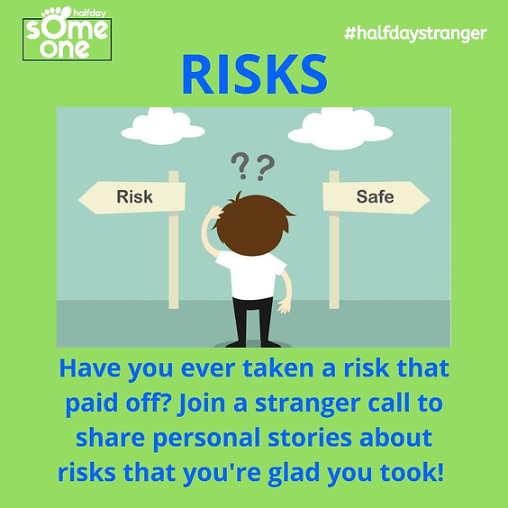 Risks taken by you that paid off