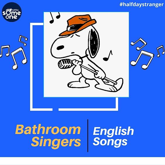Bathroom singers - English songs