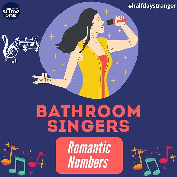 Bathroom singers - Romantic numbers