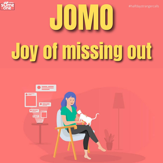 Joy of missing out - JOMO