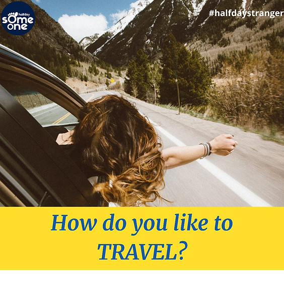 How do u like to travel - solo, family, friends or groups? Why