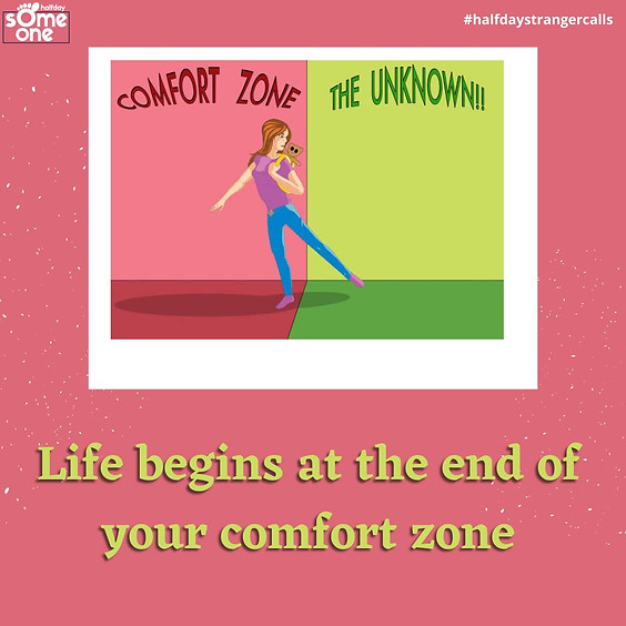 Life begins at the end  your comfort zone