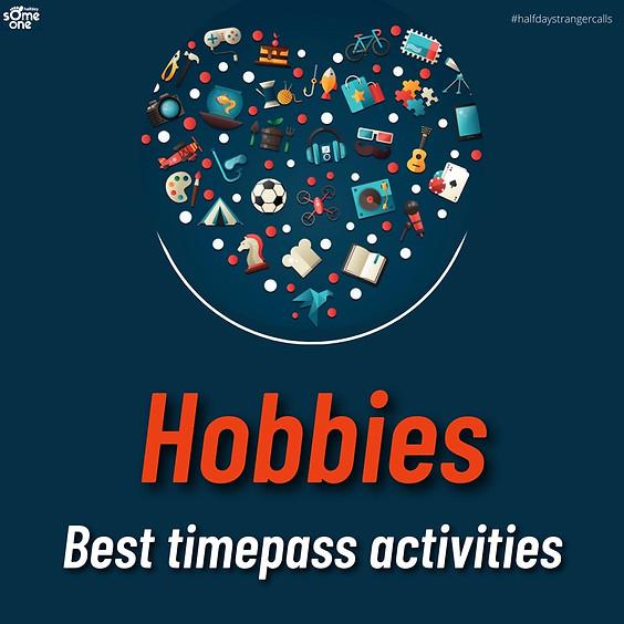Hobbies - best timepass activities