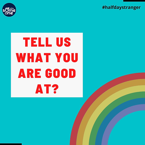 Tell us what you are good at
