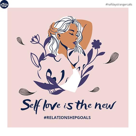 -Self Love is the new #relationshipgoals