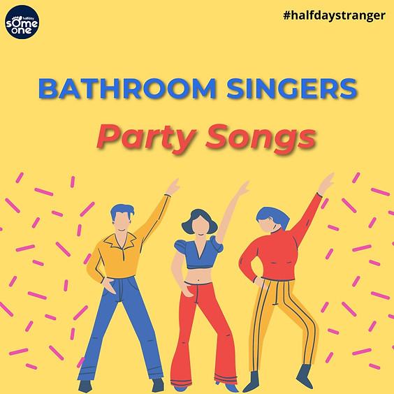 Bathroom singer - Party songs