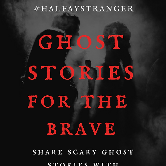 Ghost Stories - For the Brave