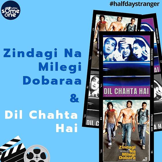 Zindagi Na Milegi Dobara & Dil Chahta Hai