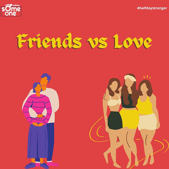Friends vs Love