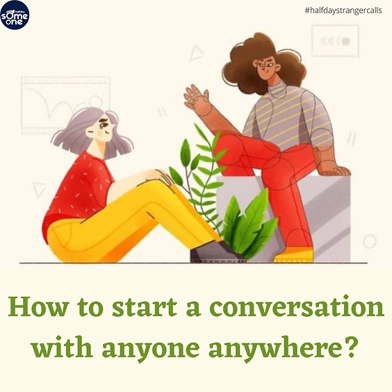 How to start a conversation with anyone anywhere?