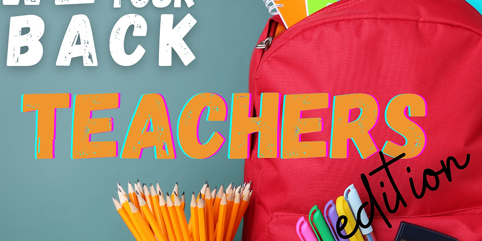 We Have Your Back -Teachers Edition Outreach